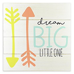 Linden Ave 12-Inch Square Dream Big Little One Wood Plank Artwork