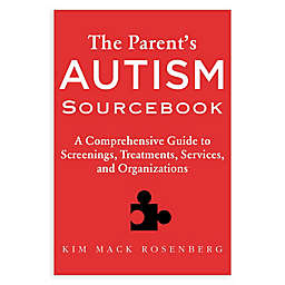 """The Parent's Autism Sourcebook"" by Kim Mack Rosenberg"