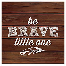 RoomMatesR Be Brave Little One 10 Inch Square Wood
