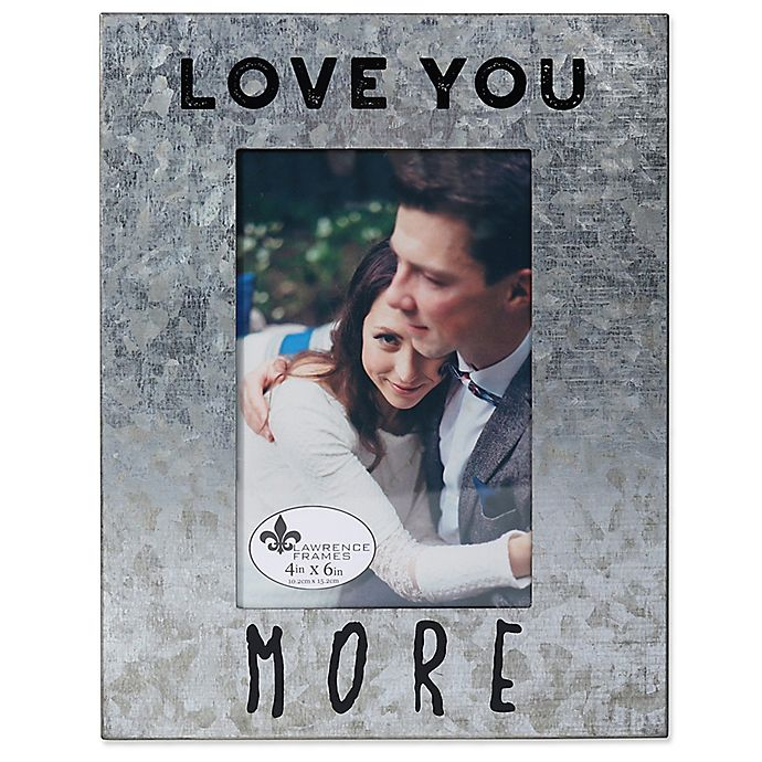 Lawrence Frames 4 Inch X 6 Inch Galvanized Metal Love You More Frame