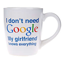Home Essentials & Beyond I Don't Need Google My Girlfriend Knows Everything Mug
