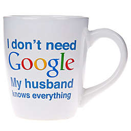 Home Essentials & Beyond I Don't Need Google My Husband Knows Everything Mug