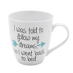 Pfaltzgraff® I Was Told to Follow My Dreams Mug in White