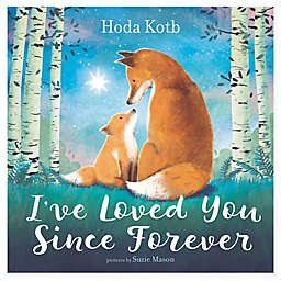 """I've Loved You Since Forever"" by Hoda Kotb"
