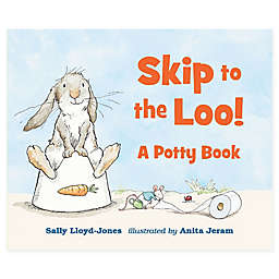 """Skip to the Loo! A Potty Book"" by Sally Lloyd-Jones"
