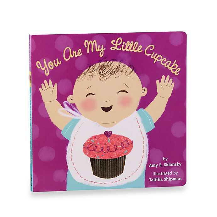 You Are My Little Cupcake Book Bed Bath Beyond