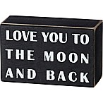 """Primitives by Kathy® """"Love You to the Moon and Back"""" Box Sign in Black"""