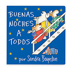 Buenas Noches a Todos (Spanish Translation of Going to Bed Book)