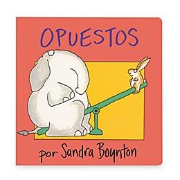 Opuestos Libro in Spanish Translation of Opposites Book