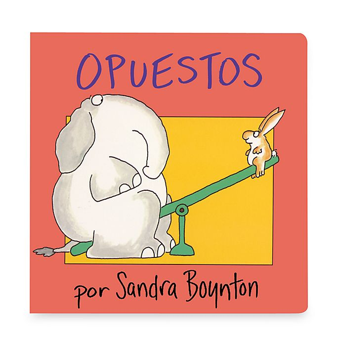 Alternate image 1 for Opuestos Libro in Spanish Translation of Opposites Book