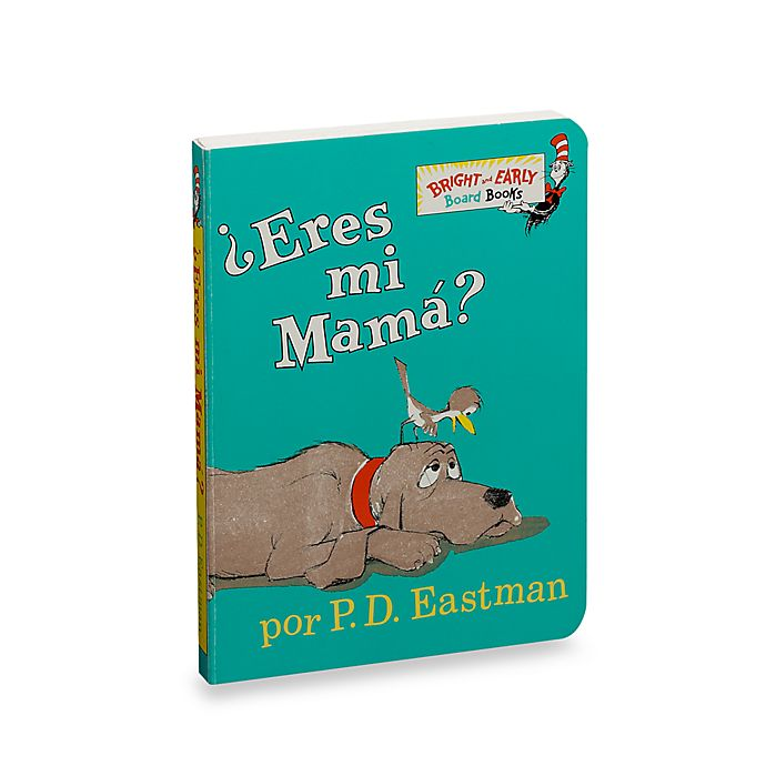 Dr  Seuss' eres Mama? (Spanish Translation of Are You My