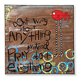 Sweet Bird & Co. Don't Worry 12-Inch Square Metal Wall Art