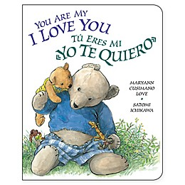 """""""You Are My 'I Love You'"""" by Maryann Cusimano Love (English/Spanish)"""
