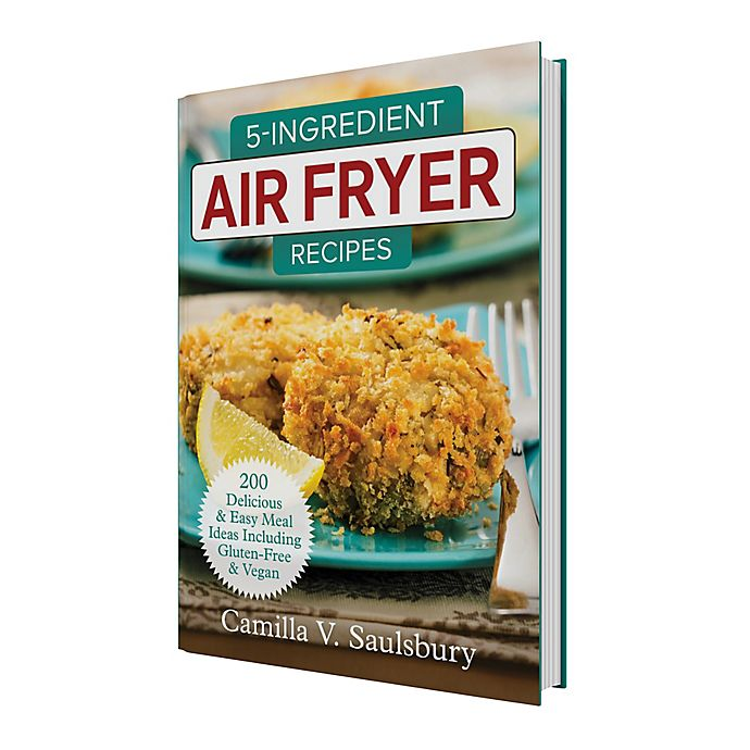 Alternate image 1 for 5-Ingredient Air Fryer Recipes Book