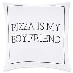 "Surya ""Pizza is My Boyfriend"" Motto Novelty Square Throw Pillow in White/Black"