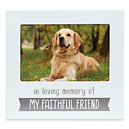 Pearhead® Pet Sentiment 4-Inch x 6-Inch Faithful Friend Frame in White/Grey