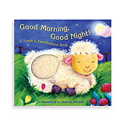 Good MorningGood Night! Touch & Feel Book