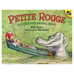 "Penguin Random House ""Petite Rouge"" by Mike Artell"