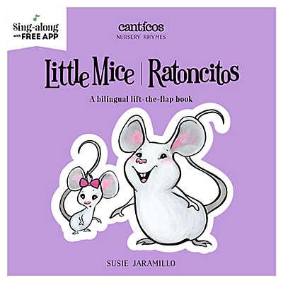 "Canticos ""Little Mice"" Board Book by Susie Jaramillo (English/Spanish)"
