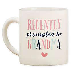 "Kate Aspen® ""Recently Promoted to Grandma"" Mug"
