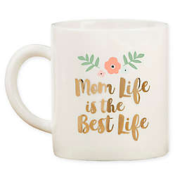 "Kate Aspen® ""Mom Life is the Best Life"" Mug"