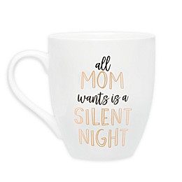 "Pearhead® ""All Mom Wants is a Silent Night"" Mug in White"