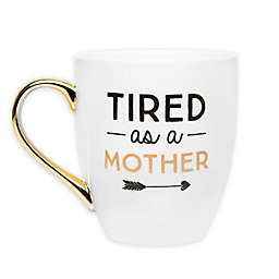 "Pearhead® ""Tired as a Mother"" Mug in White"