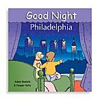Good Night Philadelphia  Board Book