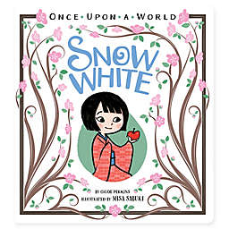 """Snow White (Once Upon a World Series)"" by Chloe Perkins"