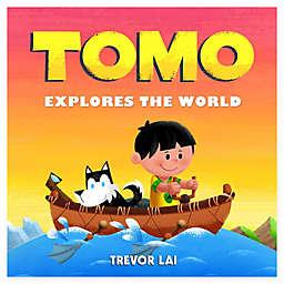 """Tomo Explores the World"" by Trevor Lai"