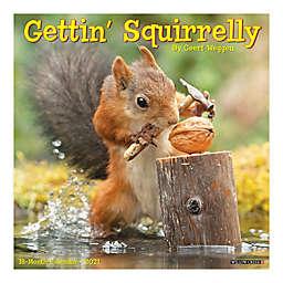 Gettin' Squirrelly 2021 18-Month Wall Calendar