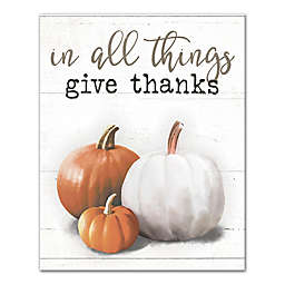 In All Things Give Thanks 8x10 Canvas Wall Art