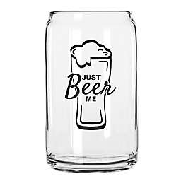 "Libbey® ""Just Beer Me"" Beer Can Glass"