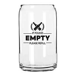 "Libbey® ""If Found Empty, Please Refill"" Beer Can Glass"