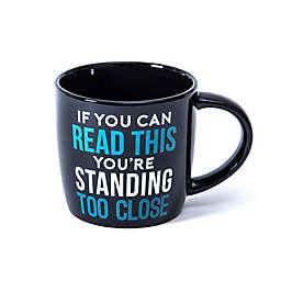Standing Too Close Coffee Mug in Black
