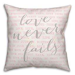 Love Never Fails 18x18 Throw Pillow