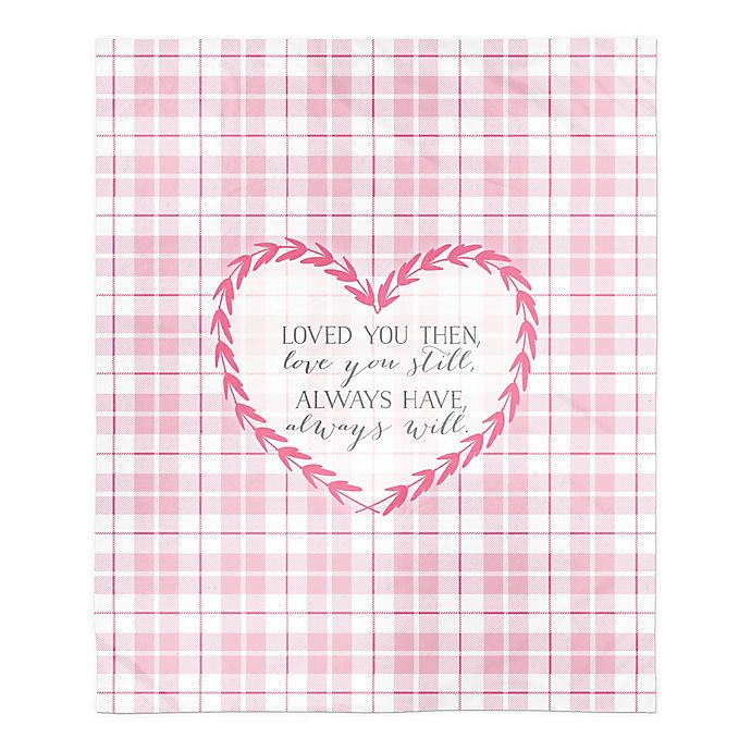 Alternate image 1 for Loved you then Loved you still 50x60 Throw Blanket