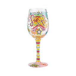 "Lolita® ""You're a Super She-Ro"" Wine Glass"