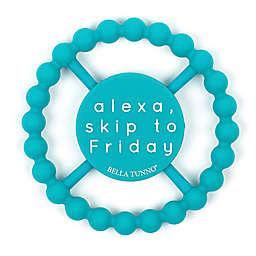"""Bella Tunno """"Alexa, Skip To Friday"""" Happy Teether in Teal"""
