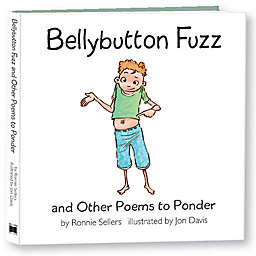 """""""Bellybutton Fuzz and Other Poems to Ponder"""" by Ronnie Sellers"""