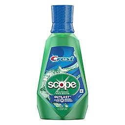 Crest® + Scope® 33.8 oz. Outlast™ Mouthwash in Long Lasting Mint
