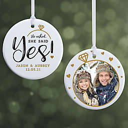 2-Sided Glossy He Asked, She Said Yes Personalized Ornament- Small