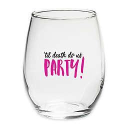 "Kate Aspen® ""Til Death Do Us Party"" Stemless Wine Glass"