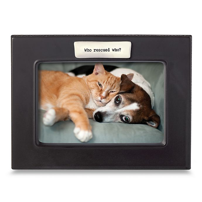Who Rescued Who 4 Inch X 6 Inch Frame Bed Bath Beyond