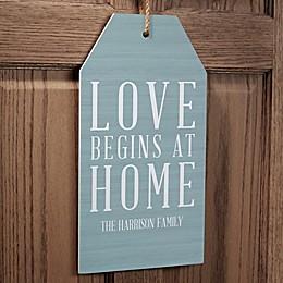 Love Begins At Home Wall Tag