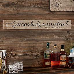 Uncork & Unwind 29-Inch x 4-Inch Wooden Sign