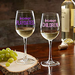 I Drink Because... Personalized 12oz. White Wine Glass