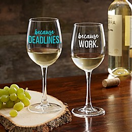 I Drink Because... Personalized Co-Worker 12 oz. White Wine Glass