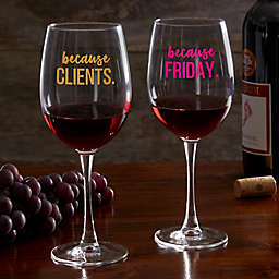 I Drink Because... Personalized Co-Worker 19.25 oz. Red Wine Glass