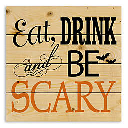 """Designs Direct """"Eat Drink and Be Scary"""" 14-Inch by 14-Inch Pallet Wall Art"""